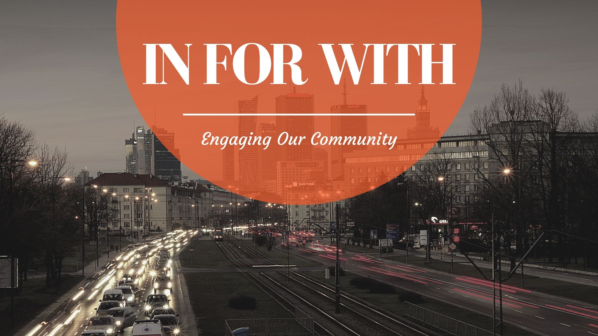 IN FOR WITH: Engaging our Community