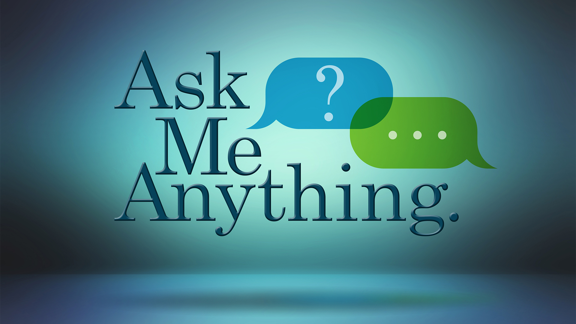 Ask Me Anything, Part 1: Common Questions