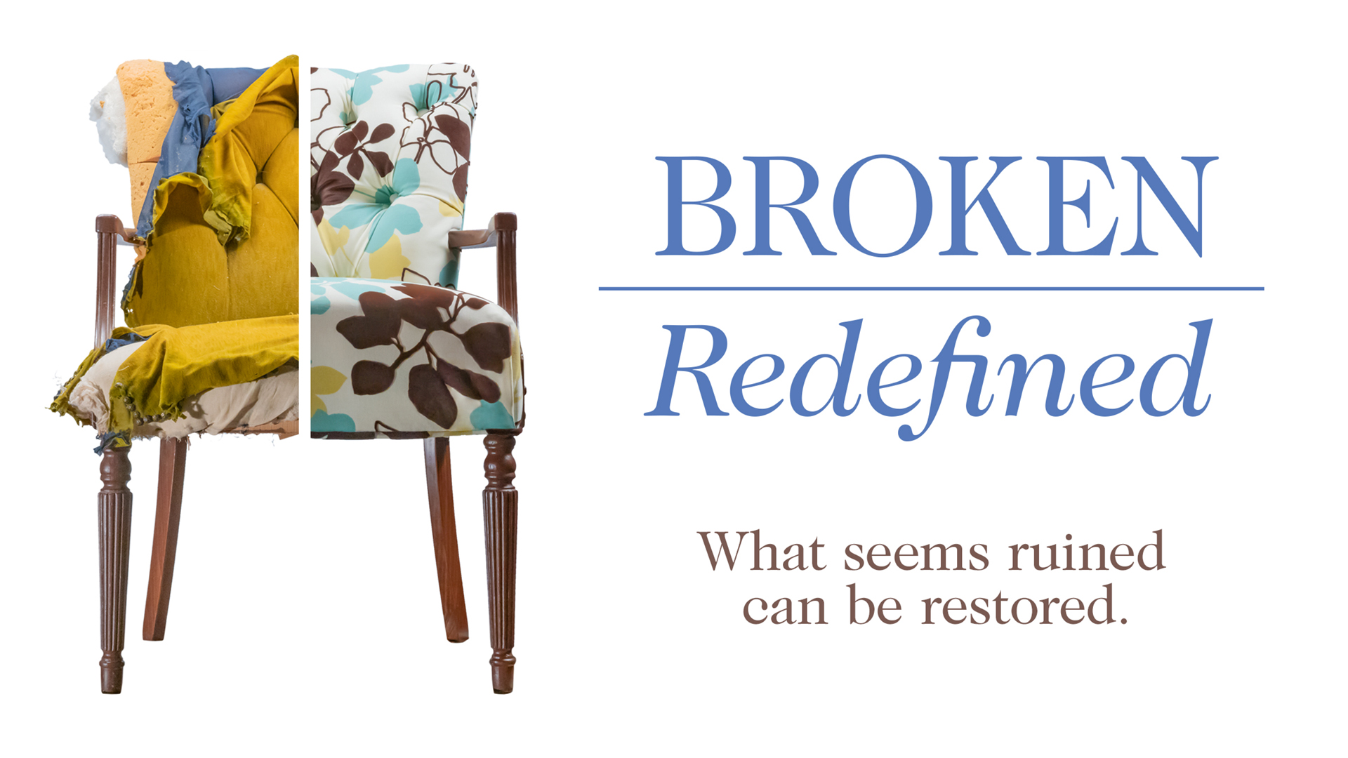Broken Redefined, Part 6: Broken and Beautiful