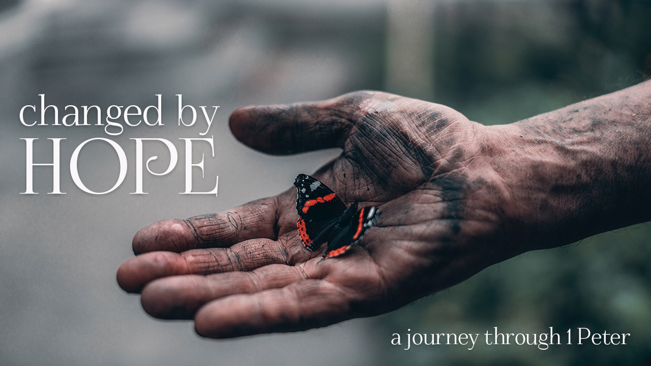 Changed by Hope: A Journey through 1 Peter