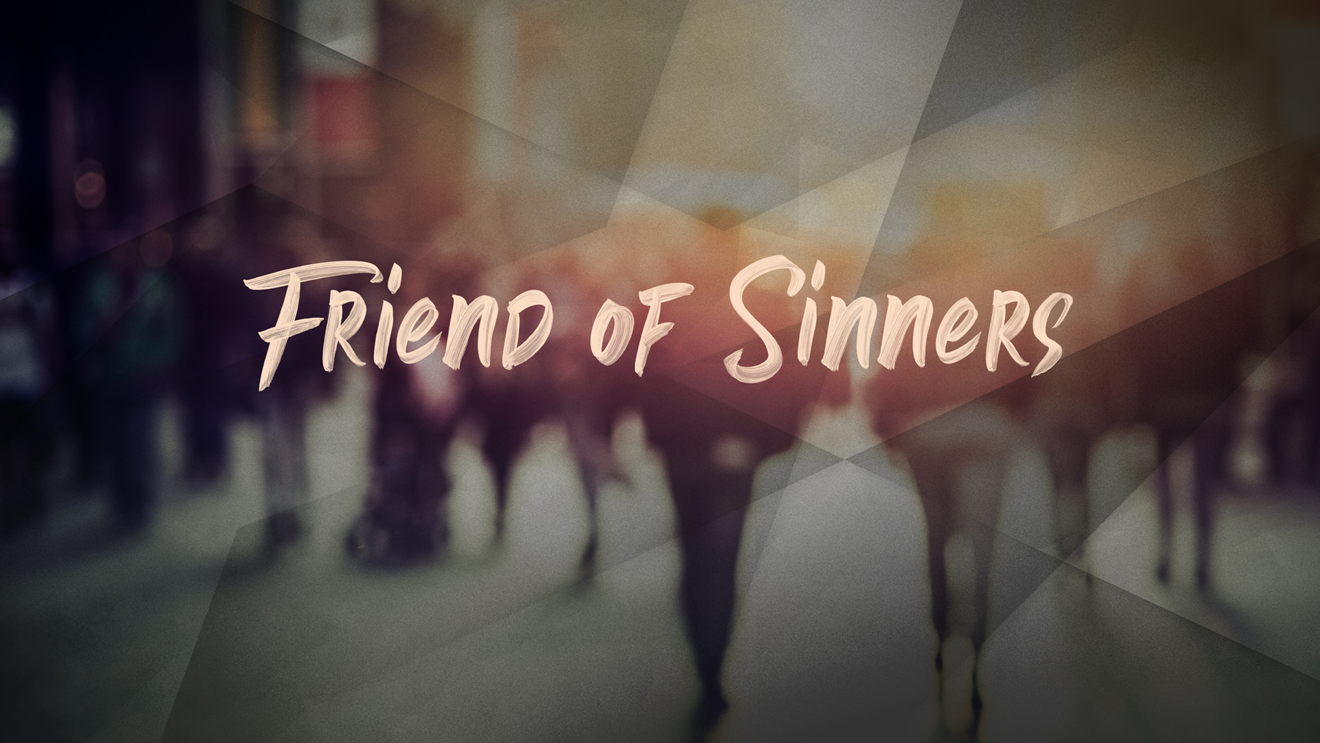 Friend of Sinners, Part 4: Untouchable